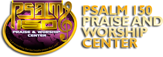 Psalm 150 Praise and Worship Center